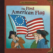 The First American Flag, Illustrated by Siri Weber Feeney